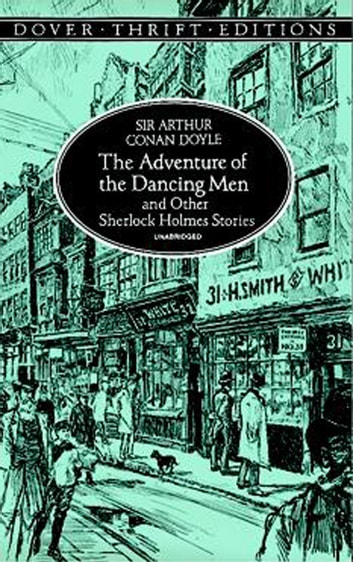 The Adventure of the Dancing Men and Other Sherlock Holmes Stories ekitaplar by Sir Arthur Conan Doyle