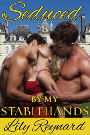 Seduced by my Stablehands ebook by Lily Reynard