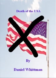 Death of the USA ebook by Daniel Whittman