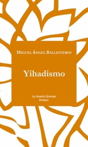 Yihadismo ebook by Miguel Ángel Ballesteros