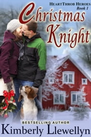 Christmas Knight (Heartthrob Heroes, Book 3) ebook by Kimberly Llewellyn