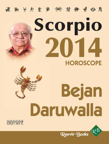 Your Complete Forecast 2014 Horoscope - Scorpio eBook by Bejan Daruwalla