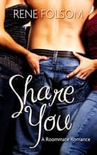 Share You ebook by Rene Folsom