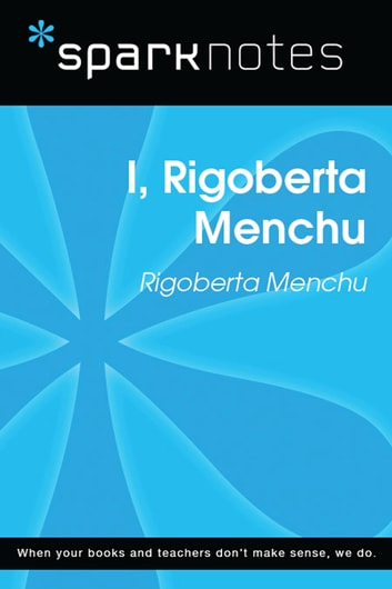 I, Rigoberta Menchu (SparkNotes Literature Guide) ebook by SparkNotes