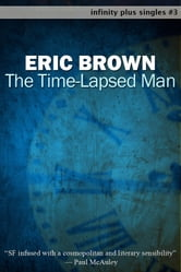 The Time-Lapsed Man ebook by Eric Brown