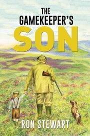 The Gamekeeper's Son ebook by Ron Stewart