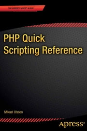 PHP Quick Scripting Reference ebook by Mikael  Olsson
