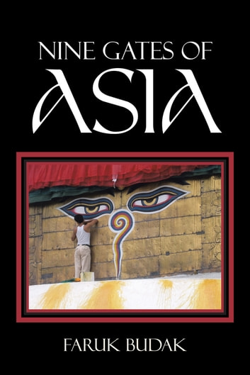 NINE GATES OF ASIA ebook by FARUK BUDAK