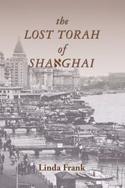 The Lost Torah of Shanghai ebook by Linda Frank