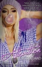 Attraction - Temptation Series, #4 ebook by K.M. Golland