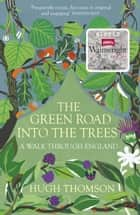 The Green Road Into The Trees eBook by Hugh Thomson