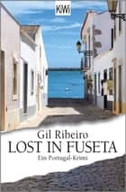 Lost in Fuseta - Ein Portugal-Krimi ebook by Gil Ribeiro