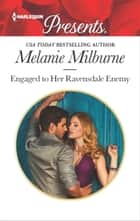Engaged to Her Ravensdale Enemy 電子書 by Melanie Milburne