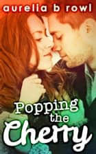 Popping The Cherry (Facing the Music, Book 1) ebook by