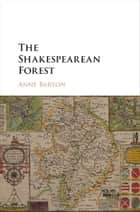 The Shakespearean Forest ebook by Anne Barton