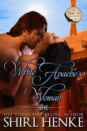White Apache's Woman ebook by shirl henke