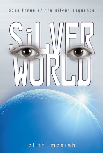 Silver World ebook by Cliff McNish