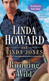 Running Wild - The Men from Battle Ridge ebook by Linda Howard,Linda Jones