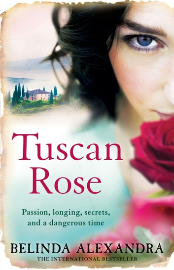 Tuscan Rose ebook by Belinda Alexandra