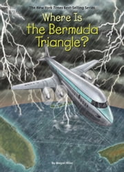Where Is the Bermuda Triangle? ebook by Megan Stine, Tim Foley, Who HQ