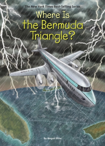 Where Is the Bermuda Triangle? eBook by Megan Stine,Who HQ