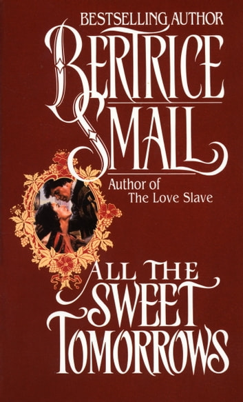 All the sweet tomorrows ebook by bertrice small 9780307794819 all the sweet tomorrows ebook by bertrice small fandeluxe Document