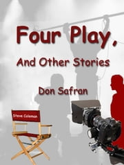 Four Play, And Other Stories ebook by Don Safran