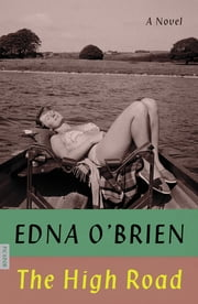 The High Road - A Novel ebook by Edna O'Brien