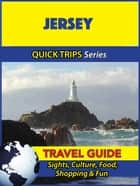Jersey Travel Guide (Quick Trips Series) ebook by Cynthia Atkins