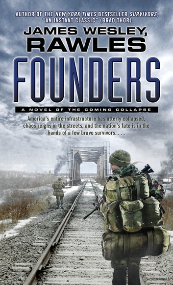 Founders - A Novel of the Coming Collapse ebook by James Wesley, Rawles