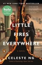 Little Fires Everywhere - A Novel 電子書 by Celeste Ng