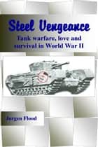 Steel Vengeance ebook by Jorgen Flood