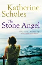 The Stone Angel ebook by Katherine Scholes