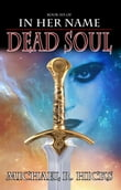 Dead Soul (In Her Name: The Last War, Book 3)