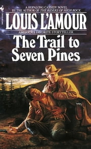 The Trail to Seven Pines ebook by Louis L'Amour