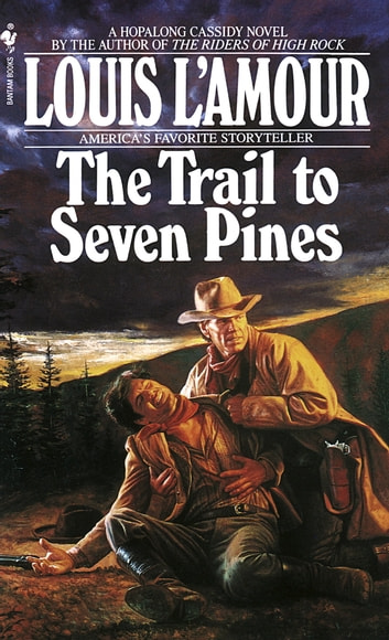 The Trail to Seven Pines - A Novel ebook by Louis L'Amour