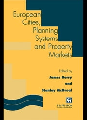European Cities, Planning Systems and Property Markets ebook by J.N. Berry,W.S. McGreal
