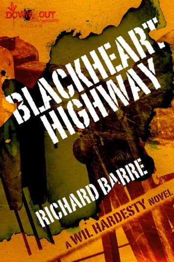 Blackheart Highway - A Wil Hardesty Mystery ebook by Richard Barre