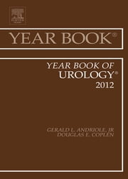 Year Book of Urology 2012 ebook by Douglas E. Coplen,Gerald L. Andriole Jr.
