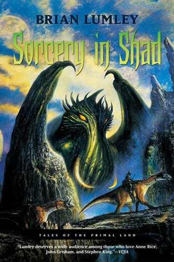 Sorcery in Shad - Tales of the Primal Land ebook by Brian Lumley