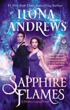 Sapphire Flames - A Hidden Legacy Novel ebook by