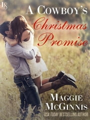 A Cowboy's Christmas Promise - A Whisper Creek Novel ebook de Maggie McGinnis