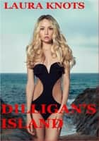 Dilligan's Island ebook by Laura Knots