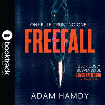 Freefall - the explosive thriller (Pendulum Series 2): Booktrack Edition audiobook by Adam Hamdy