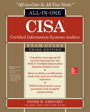CISA Certified Information Systems Auditor All-in-One Exam Guide, Third Edition ebook by Peter H. Gregory