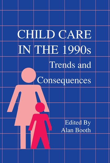 Child Care in the 1990s - Trends and Consequences ebook by