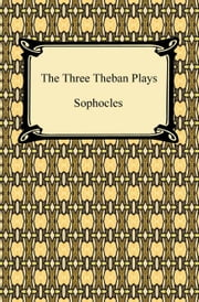 The Three Theban Plays ebook by Sophocles