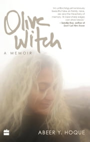 Olive Witch: A Memoir ebook by Abeer Y. Hoque