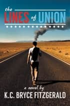 The Lines of Union ebook by K.C. Bryce Fitzgerald