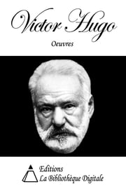 Oeuvres de Victor Hugo eBook by Victor Hugo